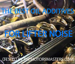 Best oil additive for lifter noise